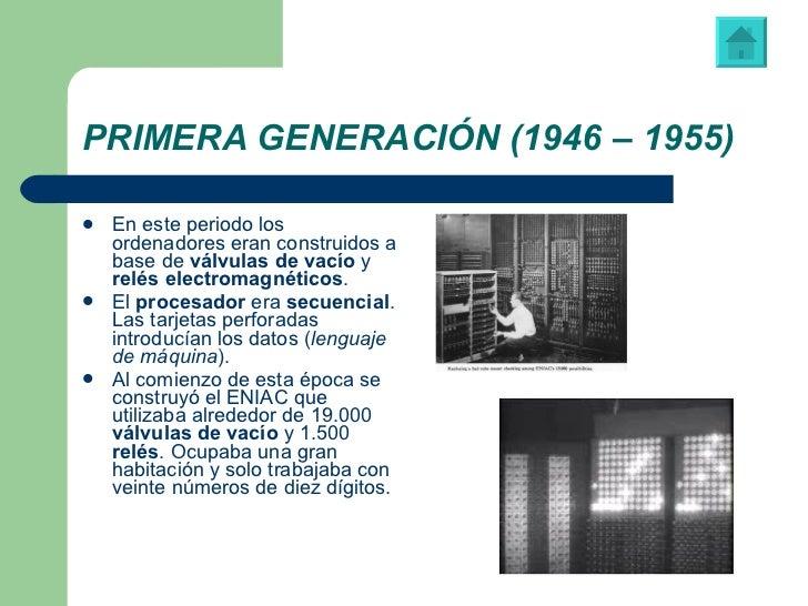 PRIMERA GENERACIÓN (1946 – 1955) <ul><li>En este periodo los ordenadores eran construidos a base de  válvulas de vacío  y ...