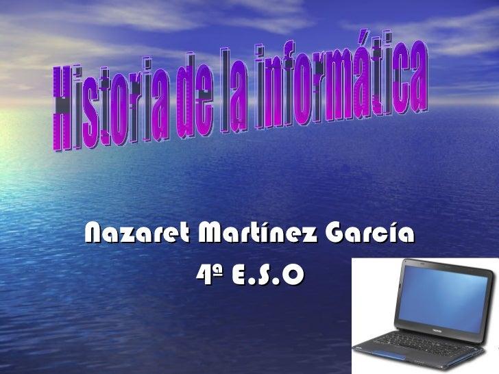 Nazaret Martínez García 4ª E.S.O Historia de la informática