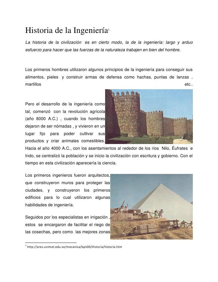 Historia de la Ingeniería                                1La historia de la civilización es en cierto modo, la de la ingen...
