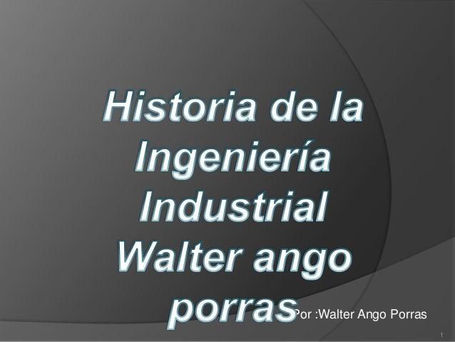 Por :Walter Ango Porras 1