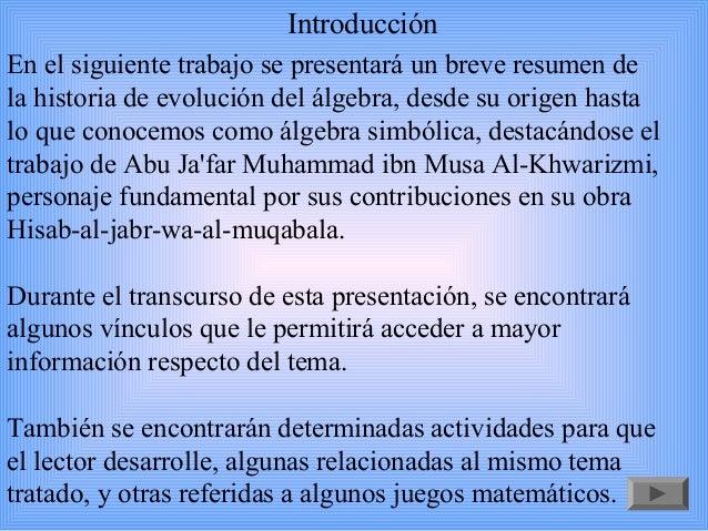 creator of algebra abu ja far ibn Al-khwarizmi the founder of algebra brief biography al-khwarizmi was born in  baghdad about 780 ac and  abu ja'far muhammad ibn musa al-khwarizmi.