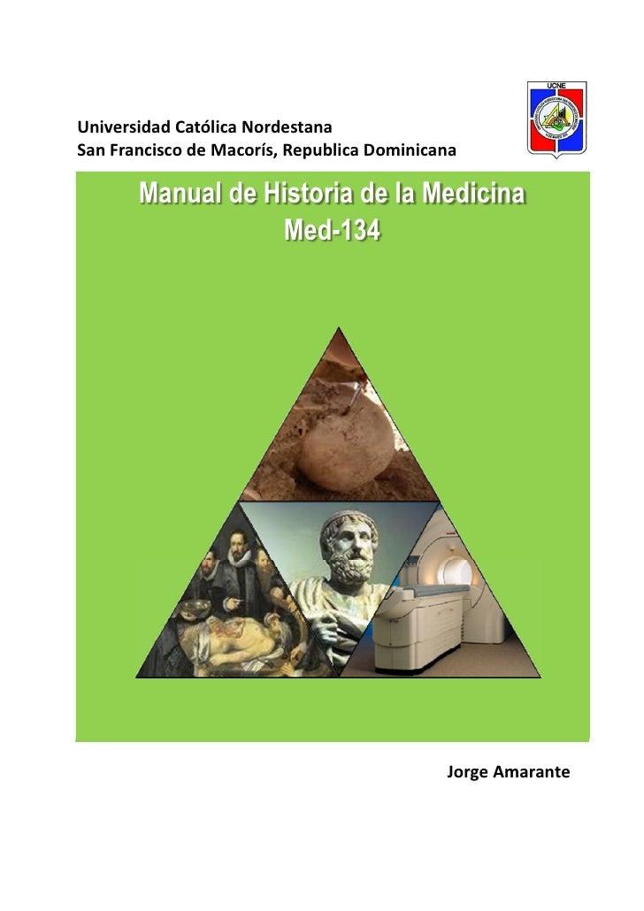 Universidad Católica NordestanaSan Francisco de Macorís, Republica Dominicana       Manual de Historia de la Medicina     ...