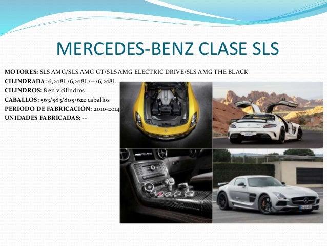 MERCEDES-BENZ CLASE SLS MOTORES: SLS AMG/SLS AMG GT/SLS AMG ELECTRIC DRIVE/SLS AMG THE BLACK CILINDRADA: 6,208L/6,208L/--/...