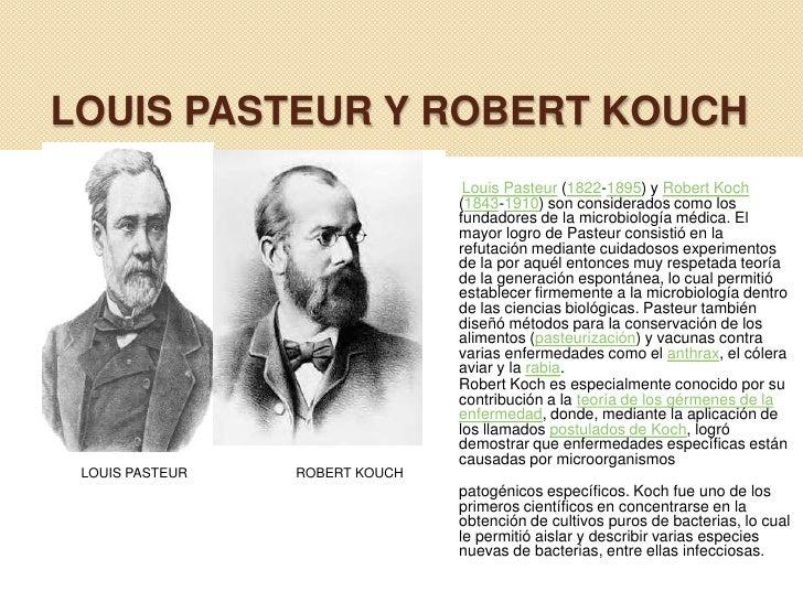 robert koch and louis pasteur Louis pasteur louis pasteur  lumet, louis (1914) louis pasteur frederick a stokes company pp  the french louis pasteur (1822–1895) and german robert koch.