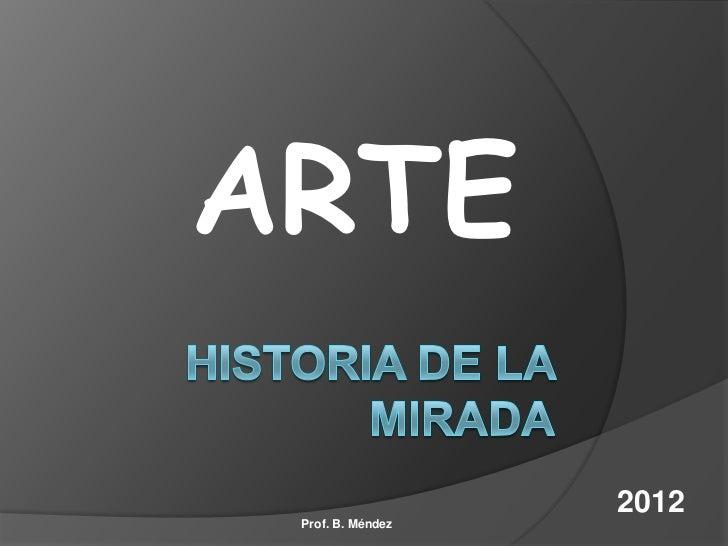 ARTE                   2012 Prof. B. Méndez