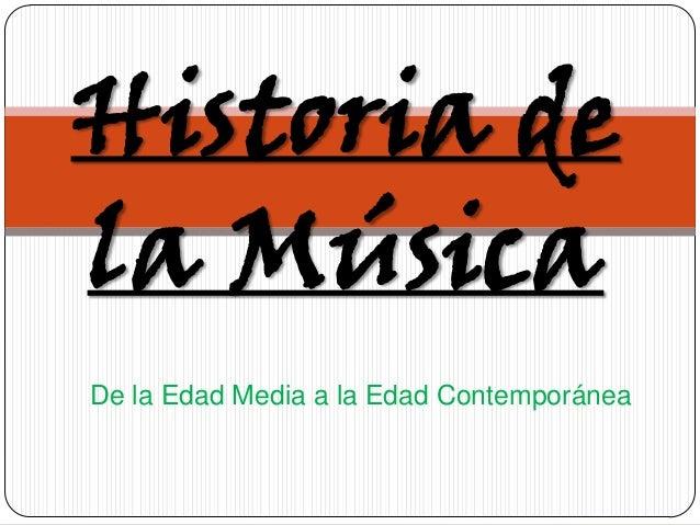 Historia dela MúsicaDe la Edad Media a la Edad Contemporánea