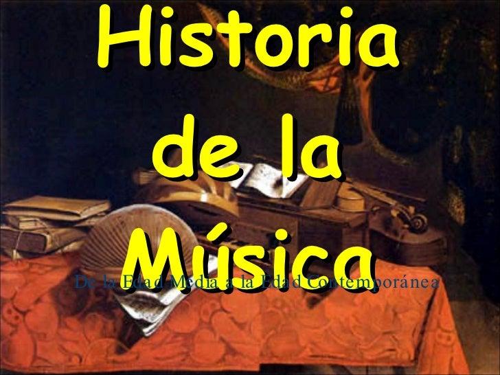 Historia de la Música De la Edad Media a la Edad Contemporánea