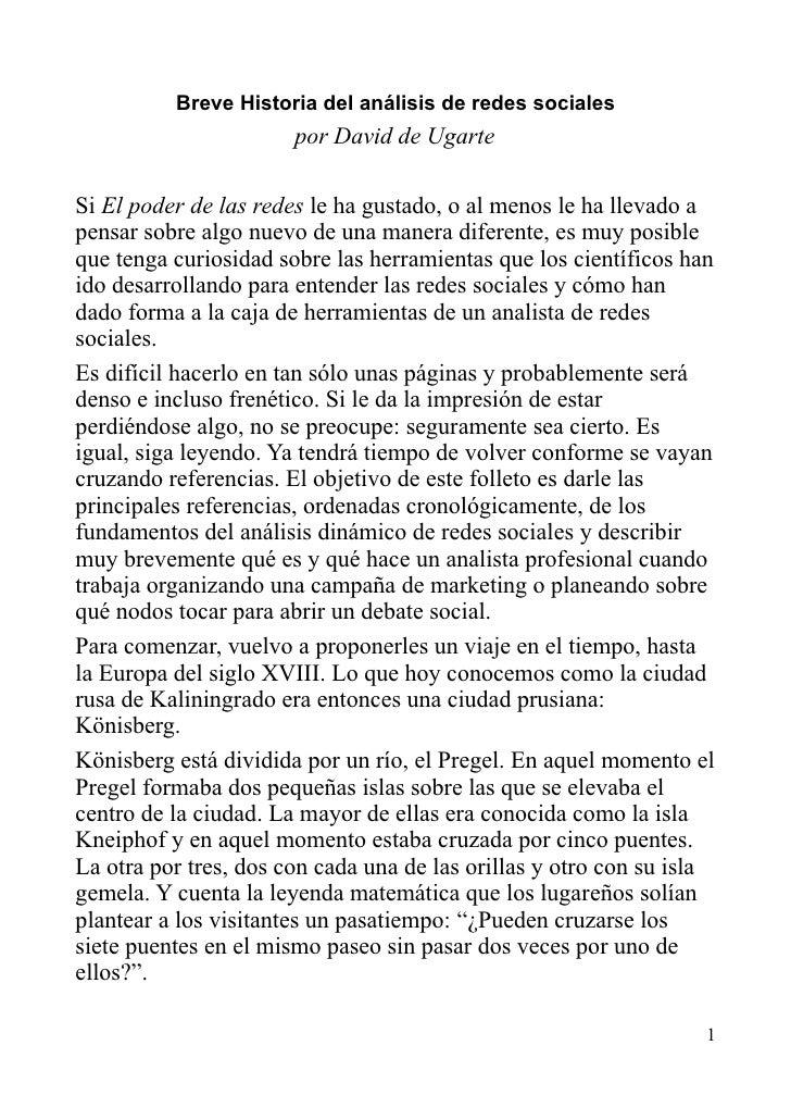 Breve Historia del análisis de redes sociales                        por David de Ugarte  Si El poder de las redes le ha g...