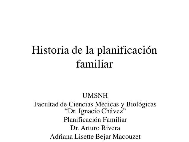 """Historia de la planificación familiar UMSNH Facultad de Ciencias Médicas y Biológicas """"Dr. Ignacio Chávez"""" Planificación F..."""