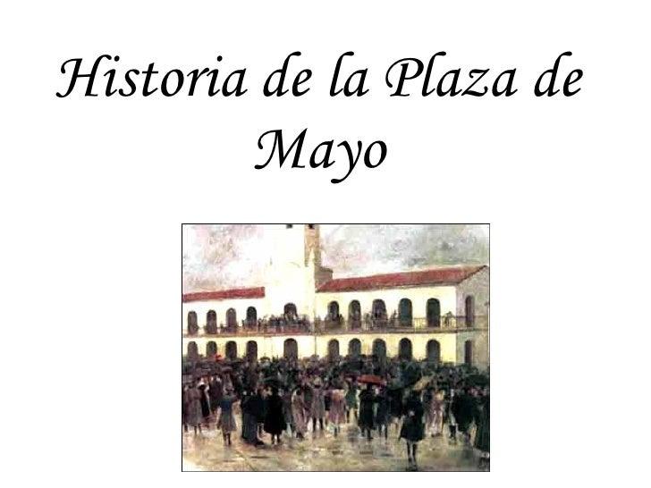 Historia de la Plaza de Mayo