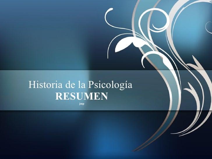 Historia de la Psicología  RESUMEN jmp