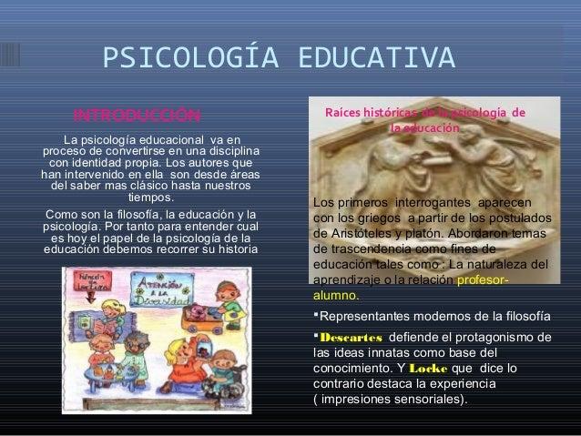 PSICOLOGÍA EDUCATIVA INTRODUCCIÓN La psicología educacional va en proceso de convertirse en una disciplina con identidad p...