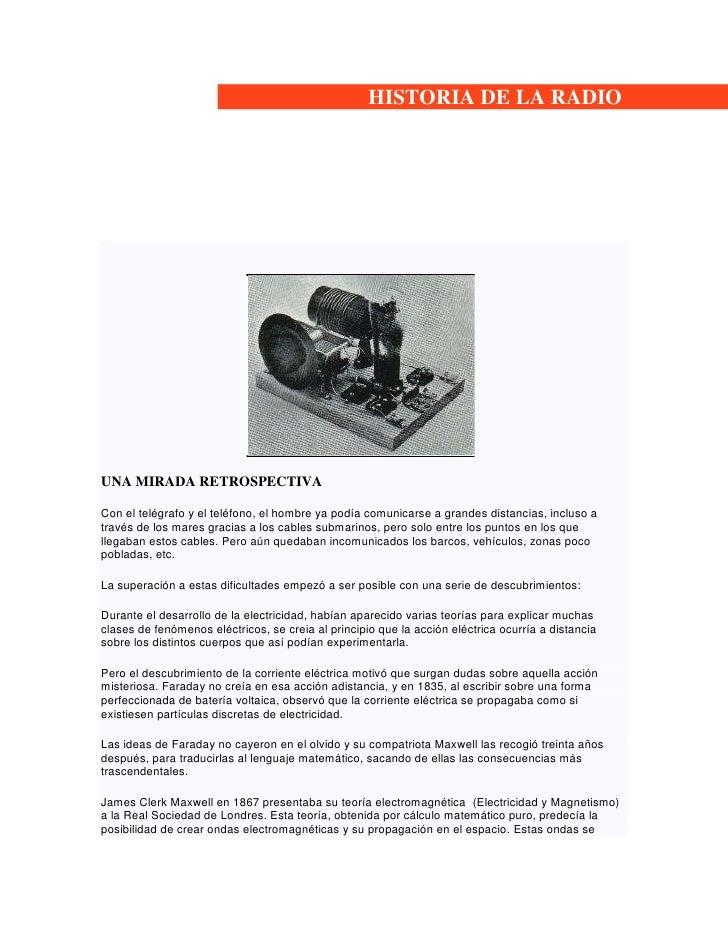 HISTORIA DE LA RADIO <br /> <br /><br /> <br />UNA MIRADA RETROSPECTIVACon el telégrafo y el teléfono, el hombre ...