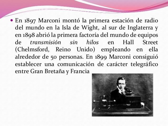  El 12 de diciembre de 1901, Marconi logra transmitir,  por primera vez, señales de código morse por ondas electromagnéti...