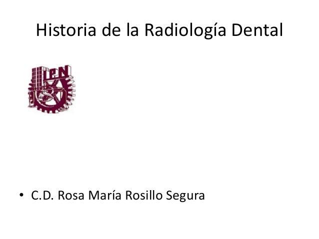 Historia de la Radiología Dental • C.D. Rosa María Rosillo Segura
