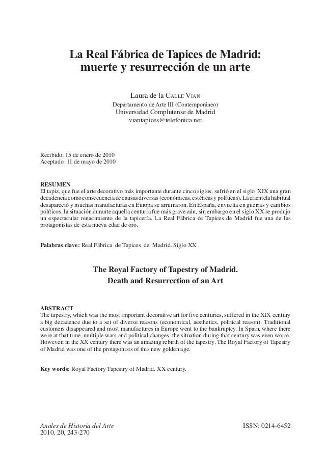 ISSN: 0214-6452 La Real Fábrica de Tapices de Madrid: muerte y resurrección de un arte Laura de la Calle Vian Departamento...