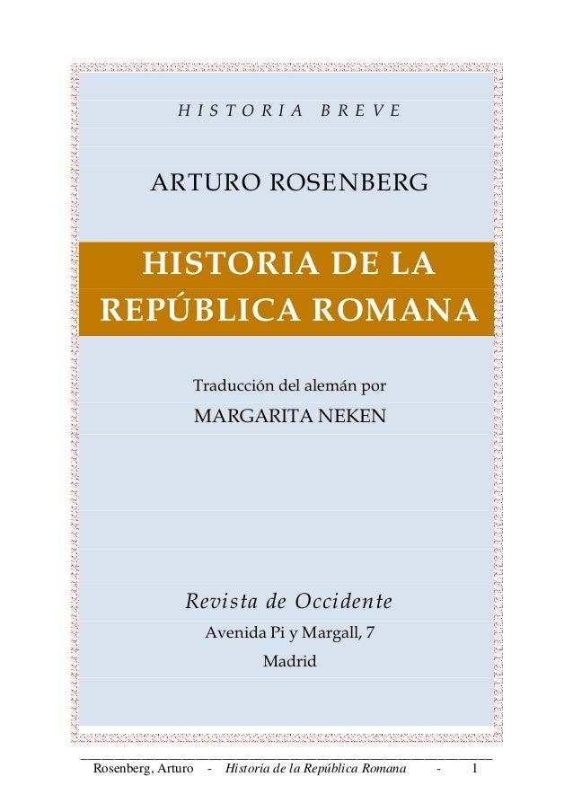 _____________________________________________________________ Rosenberg, Arturo - Historia de la República Romana - 1 H I ...