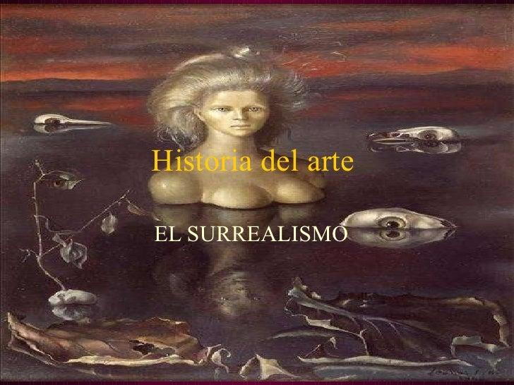 Historia del arte  EL SURREALISMO