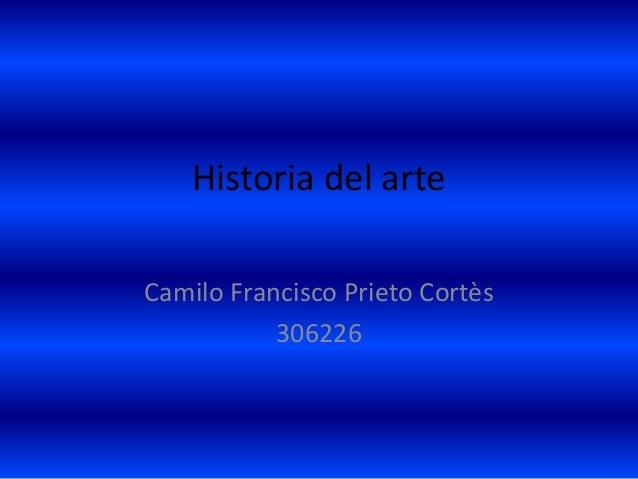 Historia del arte Camilo Francisco Prieto Cortès 306226