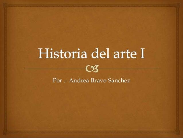 Por .- Andrea Bravo Sanchez