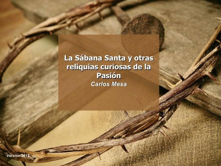 La Sábana Santa y otras                reliquias curiosas de la                         Pasión                      Carlos...