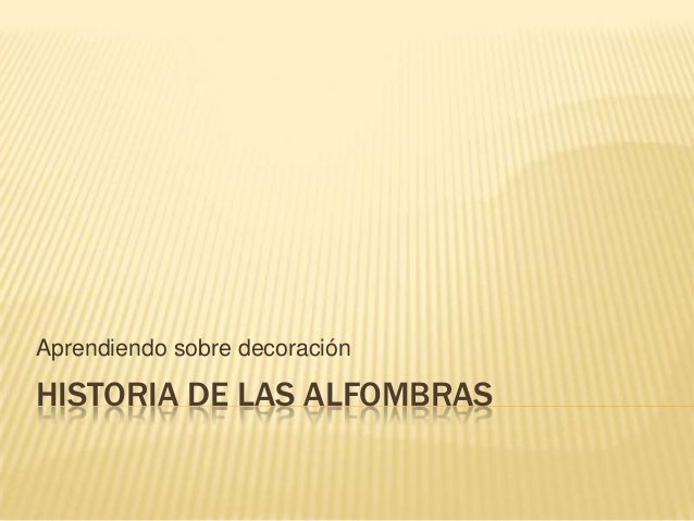 Historia de las alfombras for Origen de alfombra
