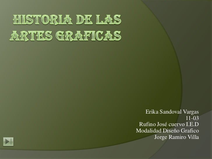 Erika Sandoval Vargas                   11-03 Rufino José cuervo I.E.DModalidad Diseño Grafico       Jorge Ramiro Villa