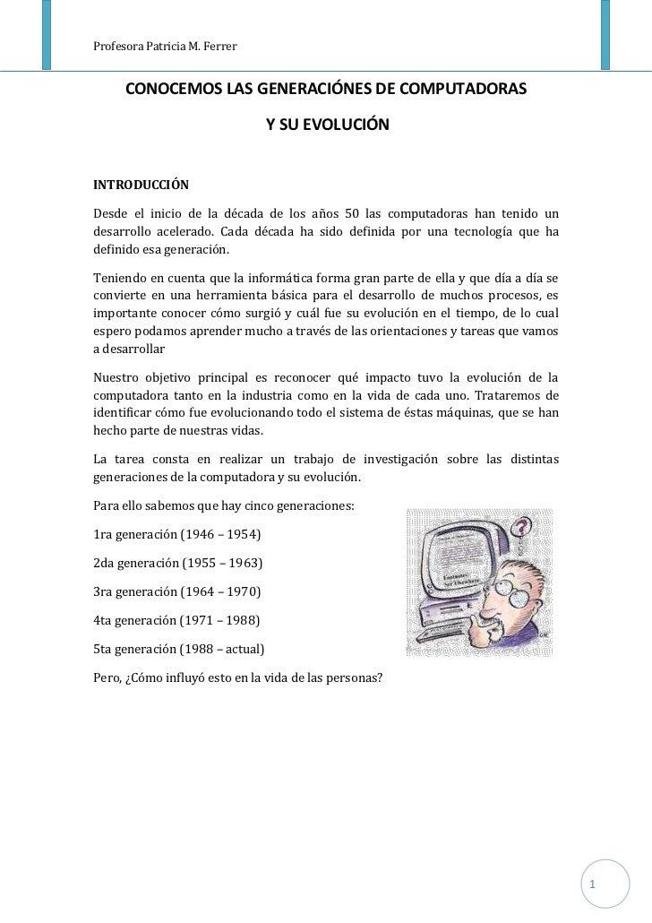 Profesora Patricia M. Ferrer      CONOCEMOS LAS GENERACIÓNES DE COMPUTADORAS                                 Y SU EVOLUCIÓ...