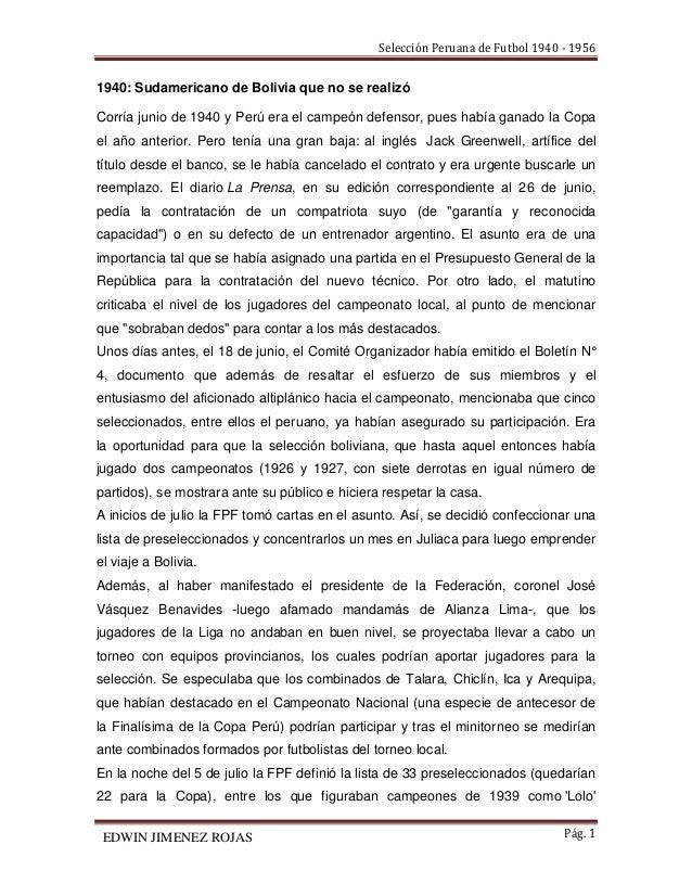 Selección Peruana de Futbol 1940 - 1956 Pág. 1 1940: Sudamericano de Bolivia que no se realizó Corría junio de 1940 y Perú...
