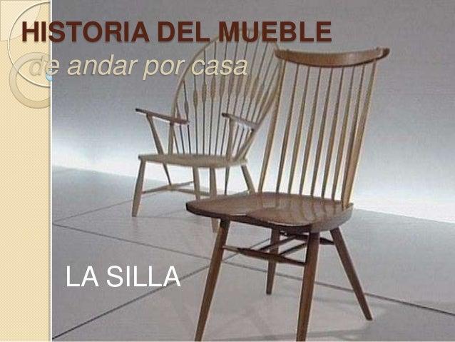 HISTORIA DEL MUEBLEde andar por casa  LA SILLA