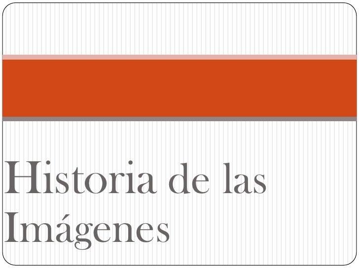Historiade las Imágenes<br />