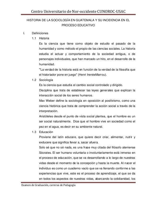 Centro Universitario de Nor-occidente CUNOROC-USAC      HISTORIA DE LA SOCIOLOGÍA EN GUATEMALA Y SU INCIDENCIA EN EL      ...