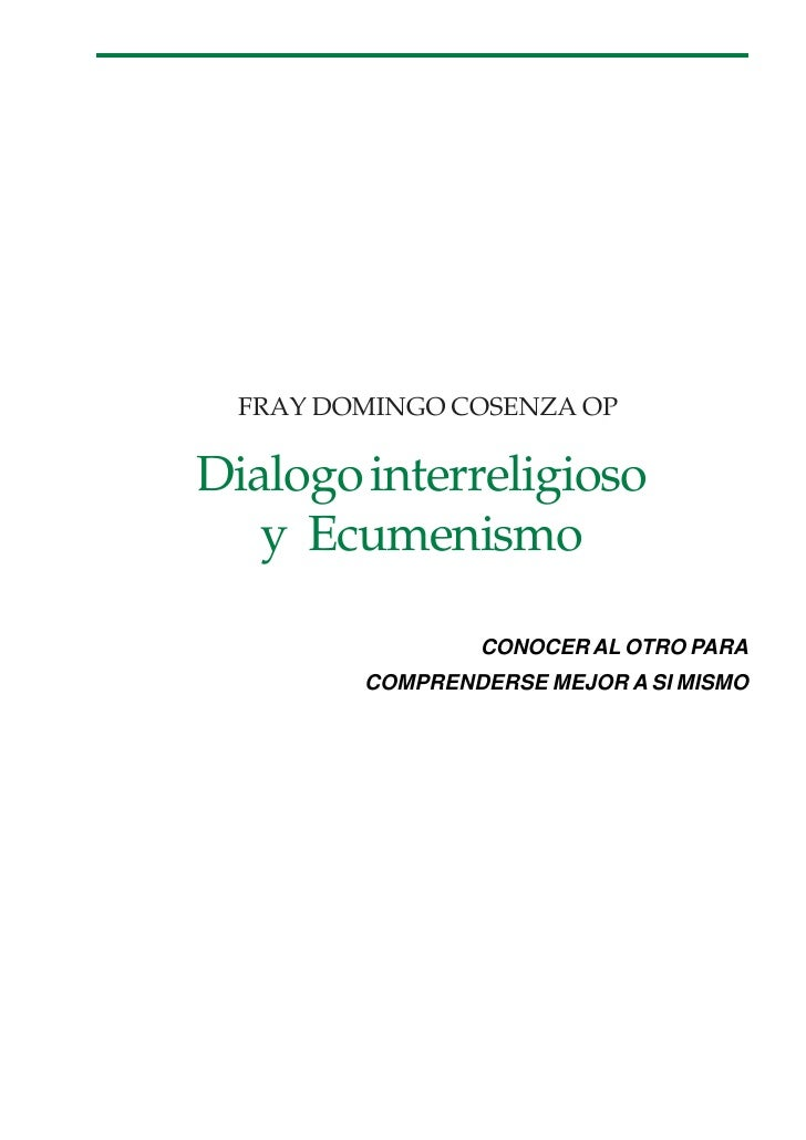 FRAY DOMINGO COSENZA OP      Dialogo interreligioso        y Ecumenismo                       CONOCER AL OTRO PARA        ...