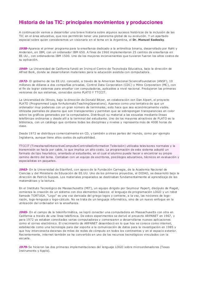 Historia de las TIC: principales movimientos y producciones A continuación vamos a desarrollar una breve historia sobre al...