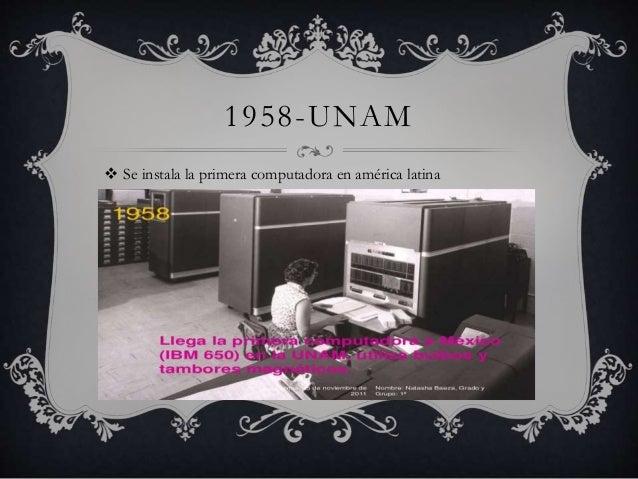 1958-UNAM   Se instala la primera computadora en américa latina