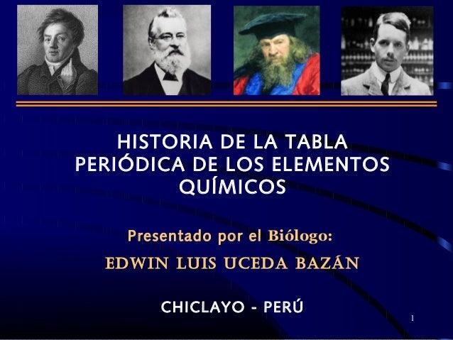 1 historia de la tabla peridica de los elementos qumicos presentado por el bilogo edwin - Tabla Periodica De Los Elementos Resena Historica