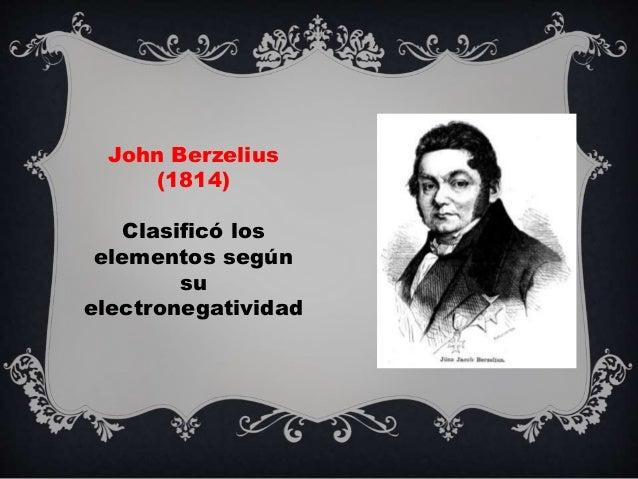Historia de la tabla periodica cielo john berzelius 1814 clasific los elementos segn su electronegatividad 4 urtaz Images