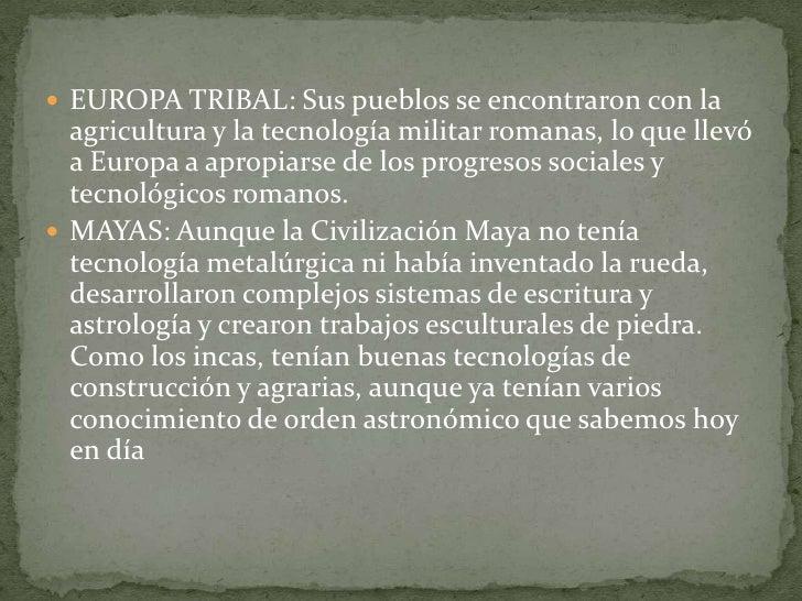 EUROPA TRIBAL: Sus pueblos se encontraron con la agricultura y la tecnología militar romanas, lo que llevó a Europa a apro...