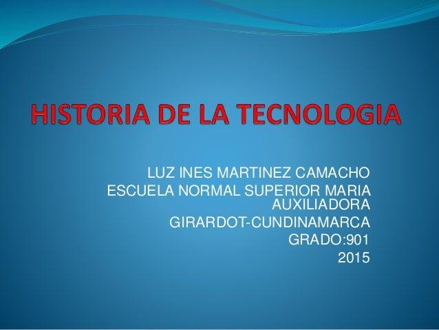 LUZ INES MARTINEZ CAMACHO ESCUELA NORMAL SUPERIOR MARIA AUXILIADORA GIRARDOT-CUNDINAMARCA GRADO:901 2015