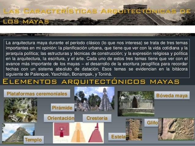 Historia de la tegnologia sistema constructivo maya for Arquitectura y arte de los mayas