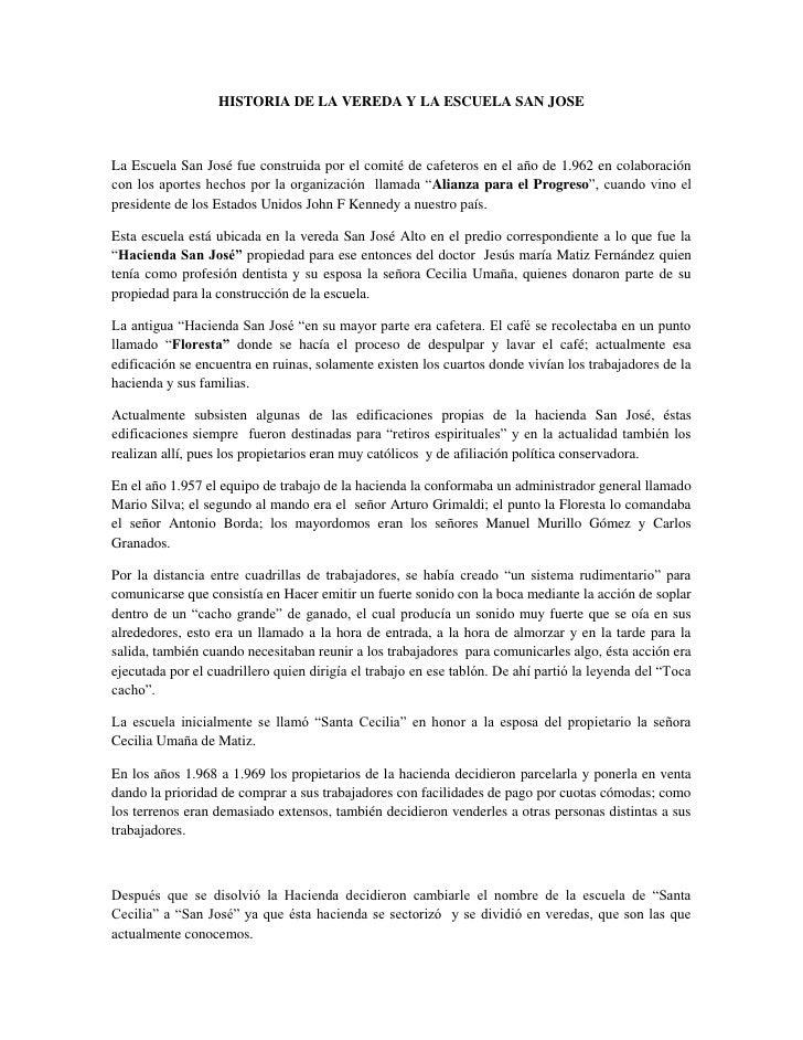 HISTORIA DE LA VEREDA Y LA ESCUELA SAN JOSELa Escuela San José fue construida por el comité de cafeteros en el año de 1.96...