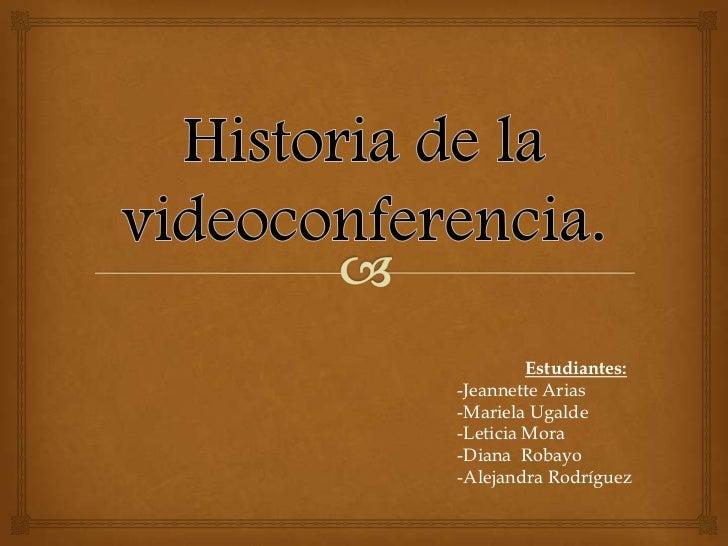 Estudiantes:-Jeannette Arias-Mariela Ugalde-Leticia Mora-Diana Robayo-Alejandra Rodríguez
