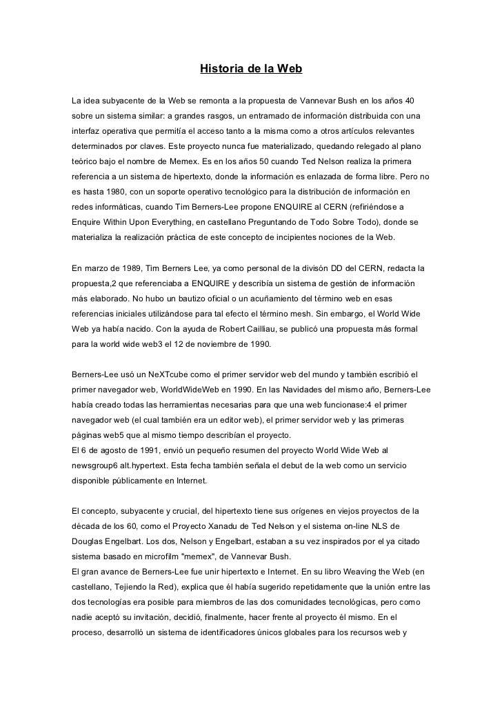 Historia de la Web  La idea subyacente de la Web se remonta a la propuesta de Vannevar Bush en los años 40 sobre un sistem...