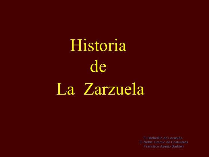 Historia  de  La  Zarzuela El Barberillo de Lavapiés  El Noble Gremio de Costureras Francisco Asenjo Barbieri