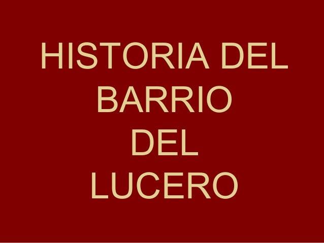 HISTORIA DELBARRIODELLUCERO