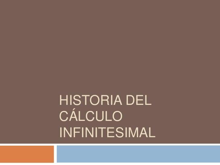 HISTORIA DELCÁLCULOINFINITESIMAL