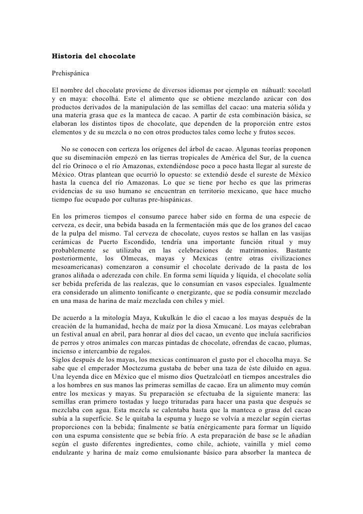 Historia del chocolate  Prehispánica  El nombre del chocolate proviene de diversos idiomas por ejemplo en náhuatl: xocolat...