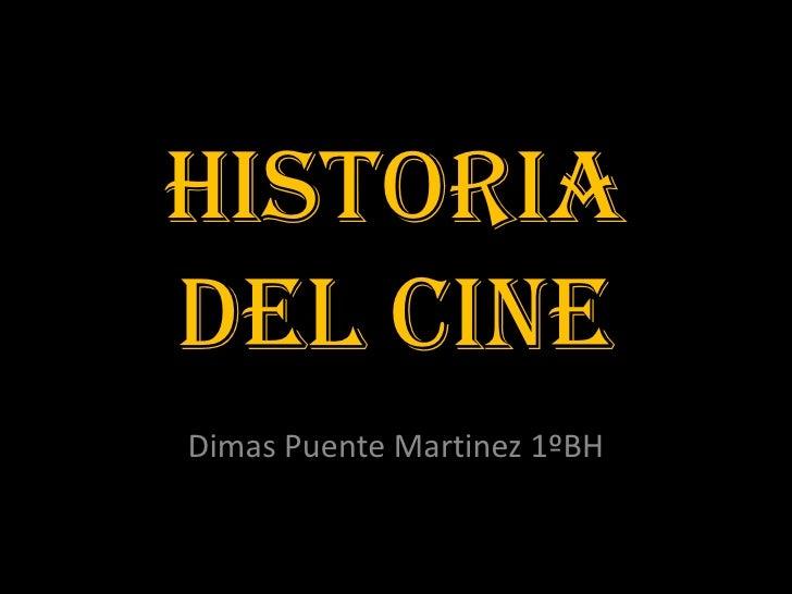 Historiadel cineDimas Puente Martinez 1ºBH