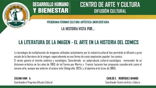 CENTRO DE ARTE Y CULTURA DIFUSIÓN CULTURAL PROGRAMA FORMAR CULTURA ARTÍSTICA UNIVERSITARIA LA HISTORIA VISTA POR… LA LITER...