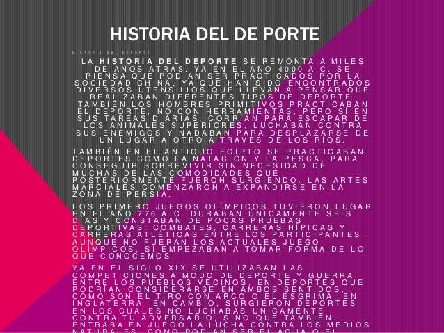 HISTORIA DEL DE PORTE H I S T O R I A D E L D E P O R T E L A H I S T O R I A D E L D E P O R T E S E R E M O N T A A M I ...